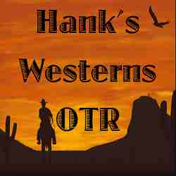 Hank's Westerns Old Time Radio